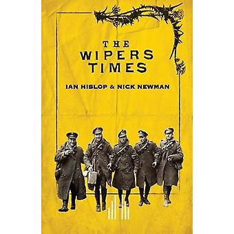 The Wipers Times by Hislop & Ian