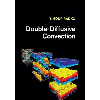 DoubleDiffusive Convection by Radko & Timour