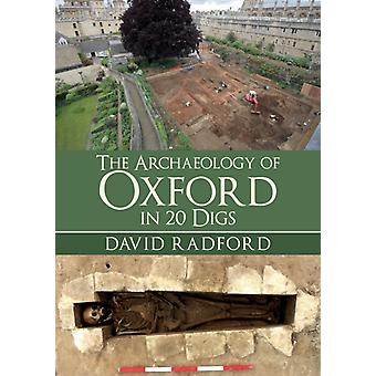 Archeologie van Oxford in 20 Digs door David Radford