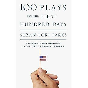 100 Plays for the First Hundred Days by SuzanLori Parks