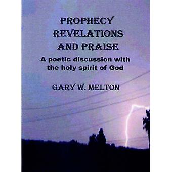 Prophecy Revelations and Praise by Melton & Gary