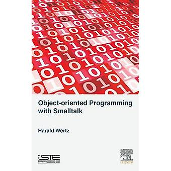 Object oriented Programming with Smalltalk by Wertz & Harald