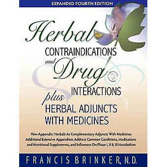 Herbal Contraindications and Drug Interactions Plus Herbal Adjuncts with Medicines 4th Edition by Brinker & Francis
