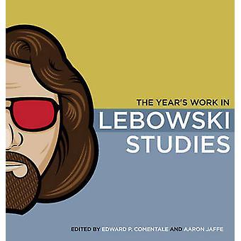 Vuodet toimivat Lebowskin tutkimuksissa muokkaamalla Edward P Comentale & muokkaajan Aaron Jaffe