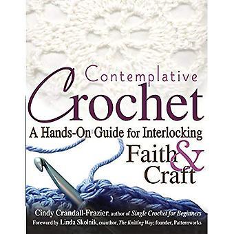 Ganchillo contemplativo: Una guía práctica para el enclavamiento de fe y arte
