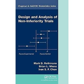 Design and Analysis of NonInferiority Trials by Rothmann & Mark D.
