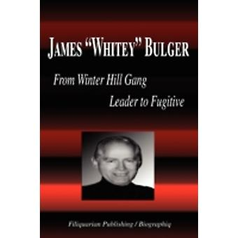 James Whitey Bulger  From Winter Hill Gang Leader to Fugitive Biography by Biographiq