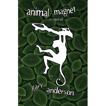 Animal Magnet by Anderson & Gary W