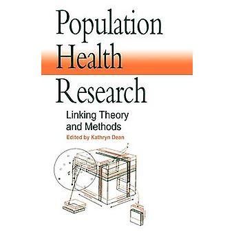 Population Health Research Linking Theory and Methods by Deanm