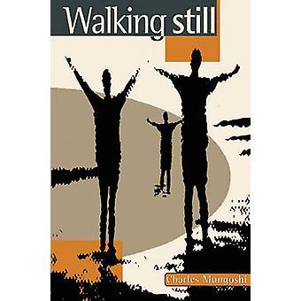 Walking Still by Mungoshi & Charles