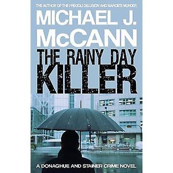 The Rainy Day Killer by McCann & Michael J.