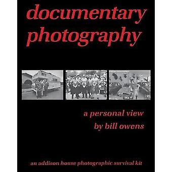 documentary photography a personal view by Owens & Bill