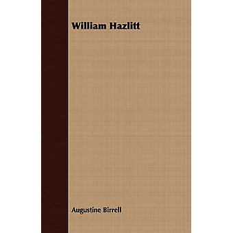 William Hazlitt by Birrell & Augustine