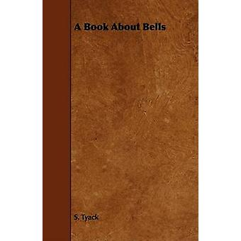 A Book About Bells by Tyack & S.