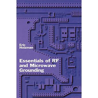 Essentials of RF and Microwave Grounding by Holzman & Eric