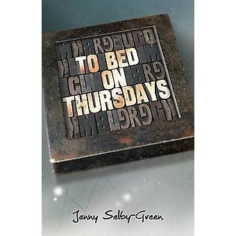 To Bed on Thursdays by SelbyGreen & Jenny