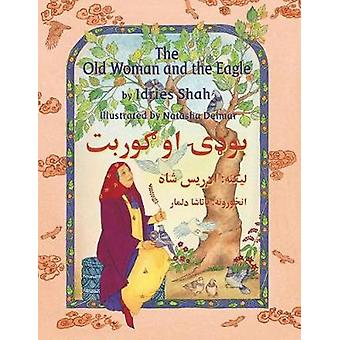 The Old Woman and the Eagle EnglishPashto Edition by Shah & Idries