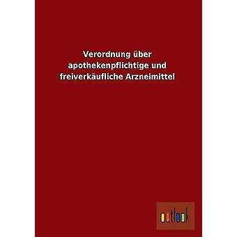 Verordnung ber apothekenpflichtige und freiverkufliche Arzneimittel by Outlook Verlag