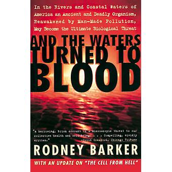 And the Waters Turned to Blood by Barker & Rodney S.