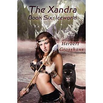 Xandra Book 6 Iceworld by Grosshans & Herbert