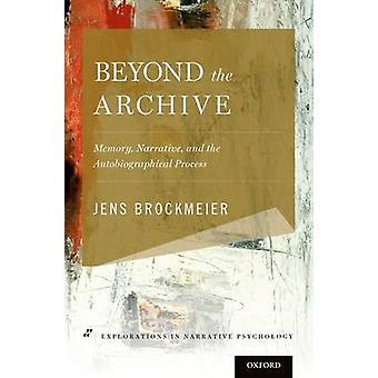 Über die Archiv - Memory - Erzählung- und die autobiographischen Pro
