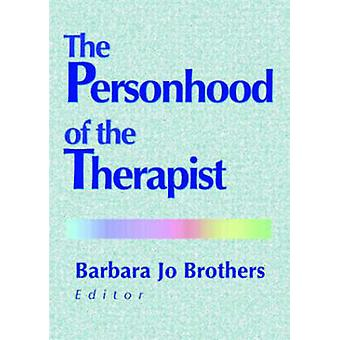 The Personhood of the Therapist by Barbara Jo Brothers - 978078901166