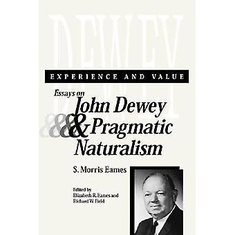 Expérience et valeur - Essais sur John Dewey et Naturalisme pragmatique b