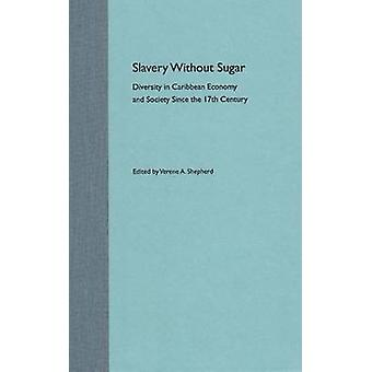 Slavery without Sugar - Diversity in Caribbean Economy and Society Sin