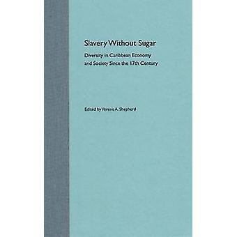 Schiavitù senza zucchero - Diversità nell'economia e nella società caraibica peccato