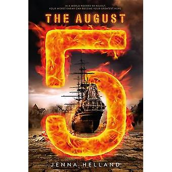 The August 5 by Jenna Helland - 9781250090614 Book