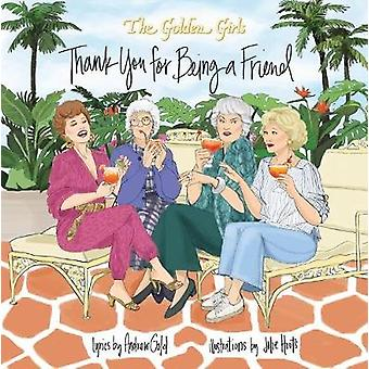 Golden Girls - Thank You For Being A Friend by Julie Houts - 978136804