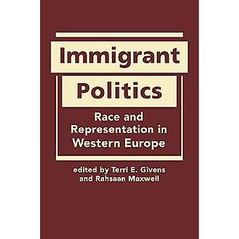Immigrant Politics - Race and Representation in Western Europe by Terr
