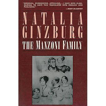 The Manzoni Family by Natalia Ginzburg - Marie Evans - 9781611457179