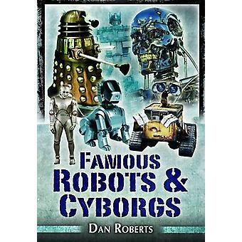 Beroemde robots en cyborgs door Daniel Blythe - 9781844680795 Boek