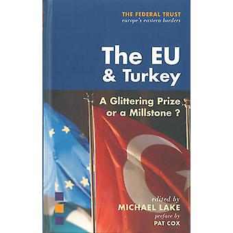 The EU and Turkey by Michael Lake - 9781903403754 Book