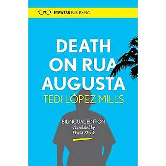 Death on Rua Augusta by Tedi Lopez Mills - David Shook - 978190899822