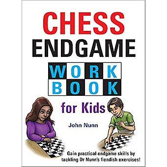 Chess Endgame Workbook for Kids by John Nunn - 9781911465386 Book