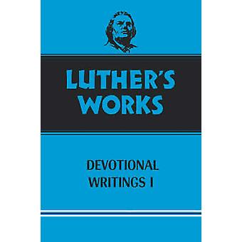 Luther's Works Devotional Writings I - Vol 42 by Martin O. Dietrich -