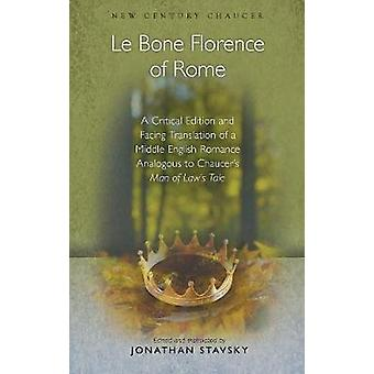 Le Bone Florence of Rome - A Critical Edition and Facing Translation o