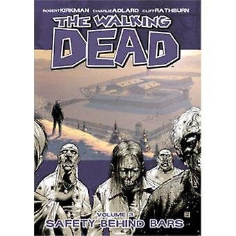 Walking Dead Volume 3 Safety Behind Bars by Robert Kirkman