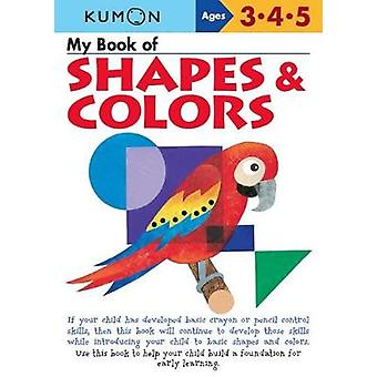 My Book of Shapes and Colors by Publishing Kumon - 9781941082850 Book