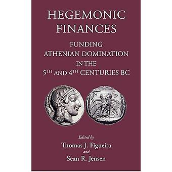 Hegemonic Finances - Funding Athenian Domination in the 5th Century BC