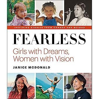 Fearless - Girls with dreams - women with vision by Janice McDonald -