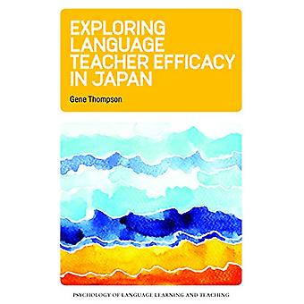 Exploring Language Teacher Efficacy in Japan by Gene Thompson - 97817