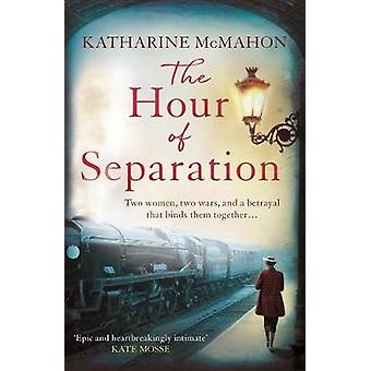The Hour of Separation From the bestselling author of Richard  Judy book club pick The Rose of Sebastopol