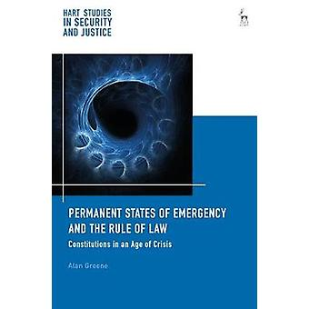 Permanent States of Emergency and the Rule of Law by Alan Greene - 97
