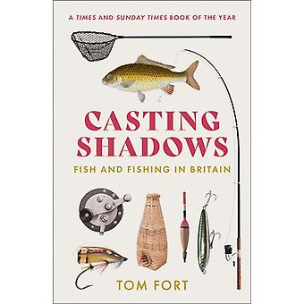Casting Shadows de Tom Fort