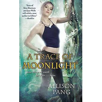 A Trace of Moonlight by Allison Pang - 9781476788845 Book