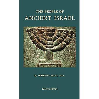 The People of Ancient Israel by Dorothy Mills - 9781597313803 Book
