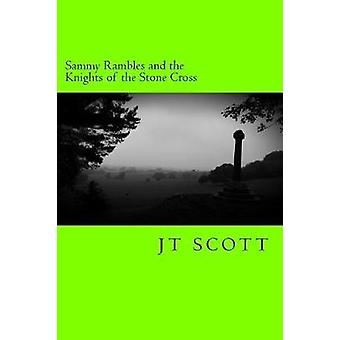 Sammy Rambles and the Knights of the Stone Cross - 5 by Jt Scott - 978